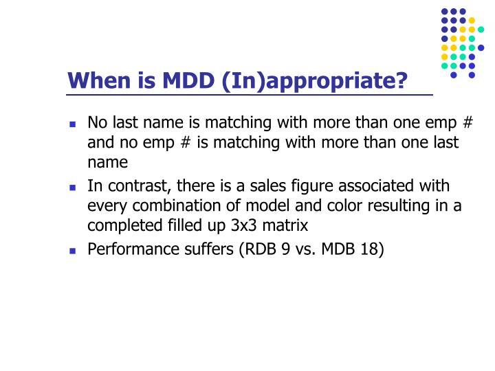 When is MDD (In)appropriate?