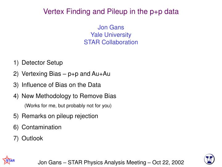Vertex Finding and Pileup in the p+p data