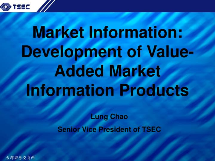 Market information development of value added market information products