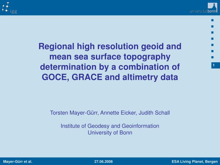 Regional high resolution geoid and mean sea surface topography determination by a combination of GOCE, GRACE and altimetry data