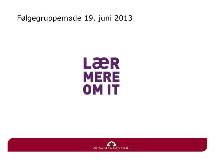 Følgegruppemøde 19. juni 2013