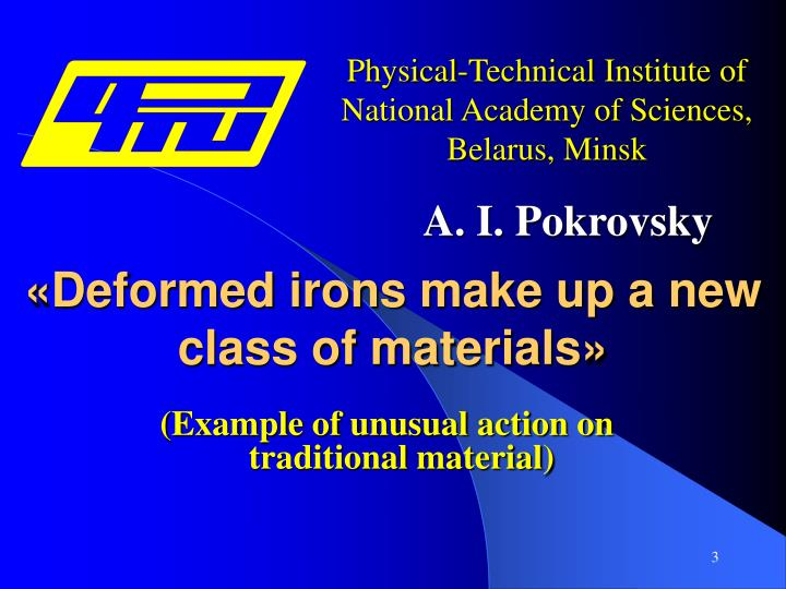 Deformed irons make up a new class of materials