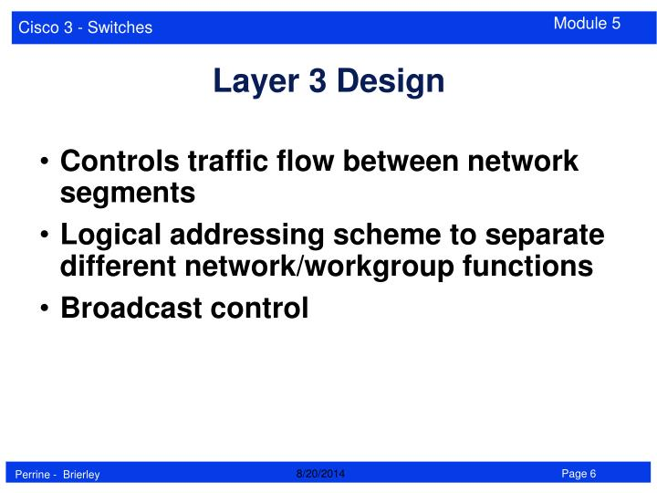 Controls traffic flow between network segments