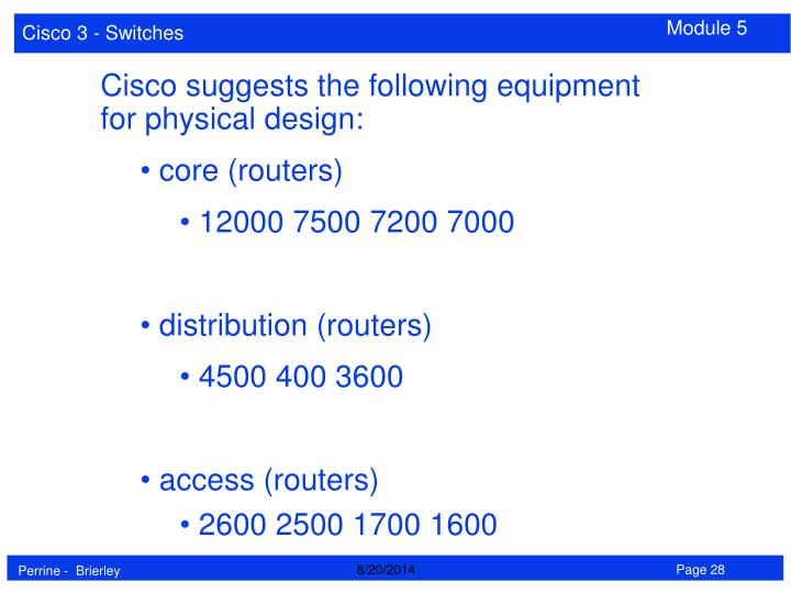 Cisco suggests the following equipment for physical design: