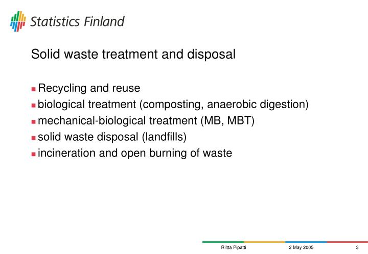 Solid waste treatment and disposal