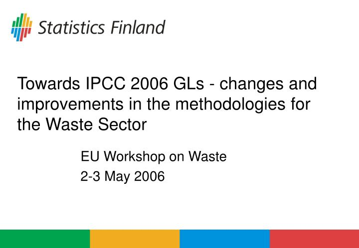 towards ipcc 2006 gls changes and improvements in the methodologies for the waste sector