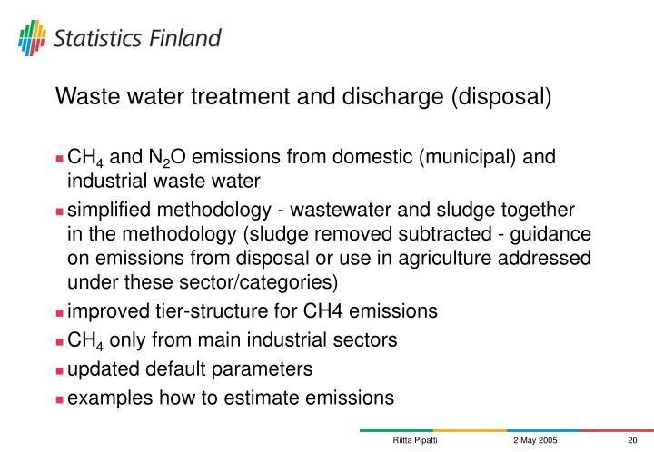 Waste water treatment and discharge (disposal)