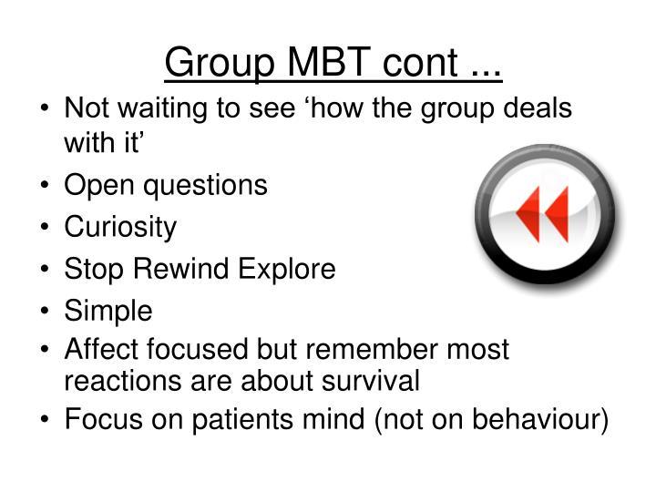 Group MBT cont ...