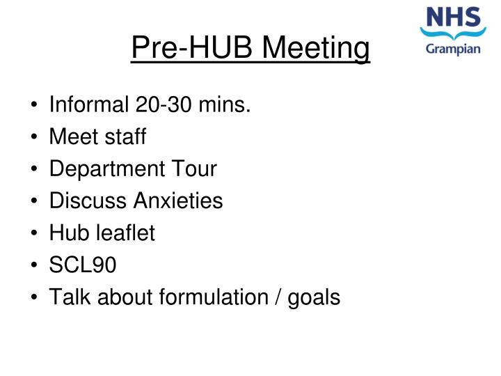 Pre-HUB Meeting