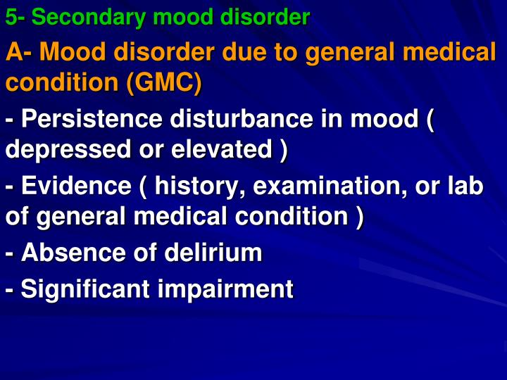5- Secondary mood disorder