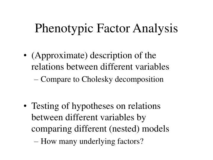 Phenotypic Factor Analysis