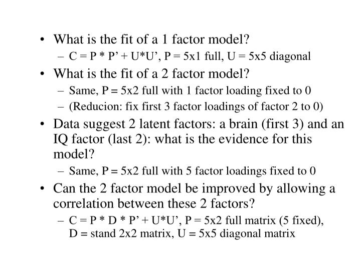 What is the fit of a 1 factor model?