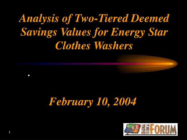 Analysis of Two-Tiered Deemed Savings Values for Energy Star Clothes Washers