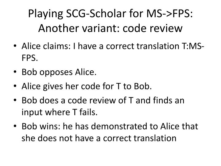 Playing SCG-Scholar for MS->FPS: