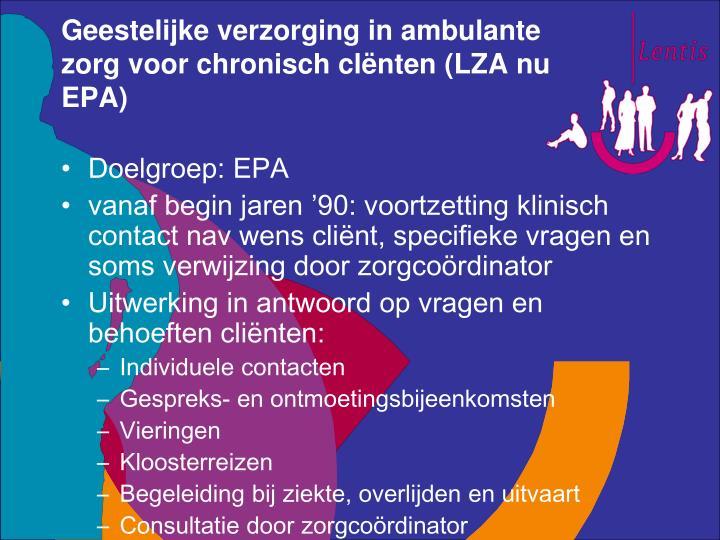 Geestelijke verzorging in ambulante zorg voor chronisch clënten (LZA nu EPA)