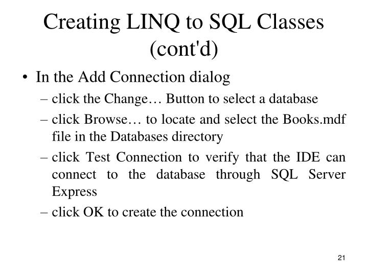 Creating LINQ to SQL Classes (cont'd)