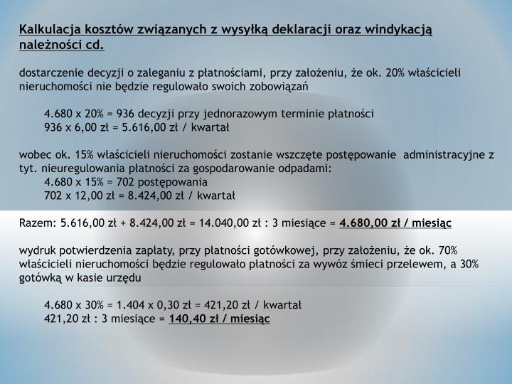 Kalkulacja kosztów związanych z wysyłką deklaracji oraz windykacją należności cd.