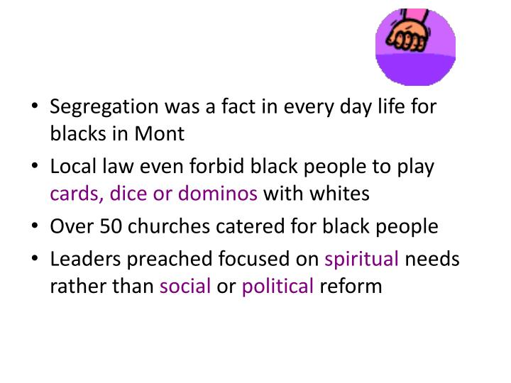 Segregation was a fact in every day life for blacks in Mont