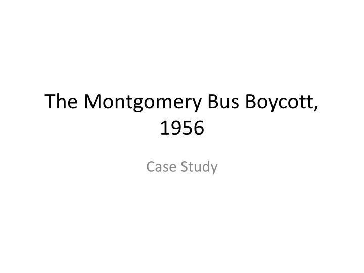 the montgomery bus boycott 1956