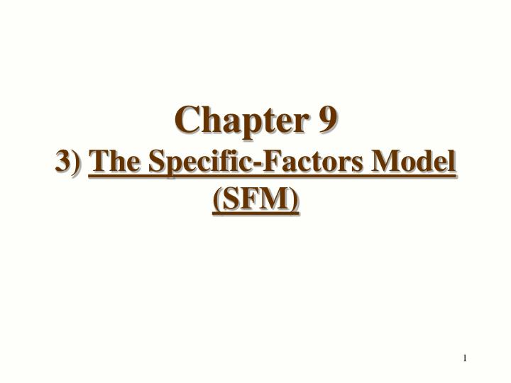Chapter 9 3 the specific factors model sfm