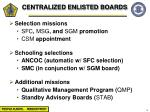 centralized enlisted boards