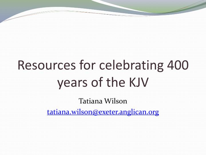 Resources for celebrating 400 years of the kjv