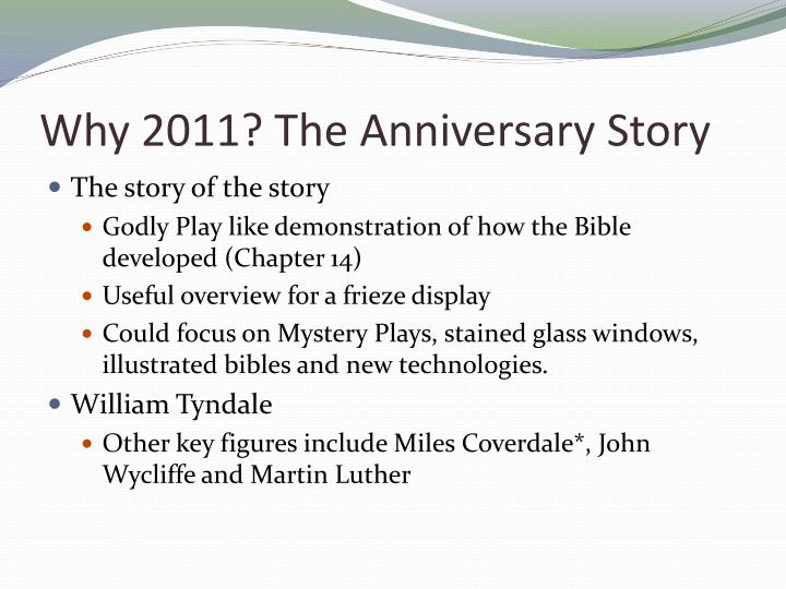 Why 2011 the anniversary story