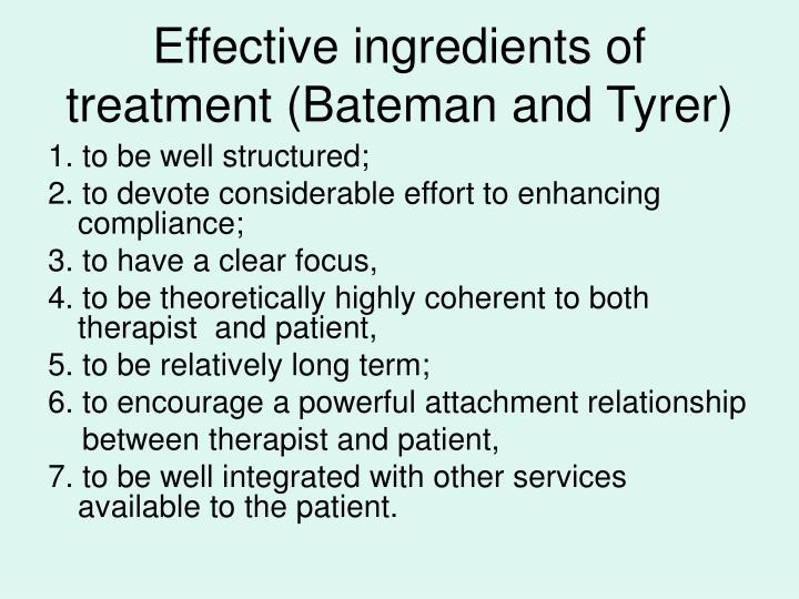 Effective ingredients of treatment (Bateman and Tyrer)