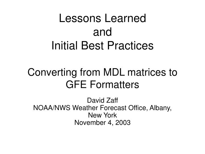 Lessons learned and initial best practices converting from mdl matrices to gfe formatters