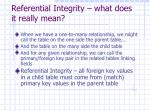 referential integrity what does it really mean