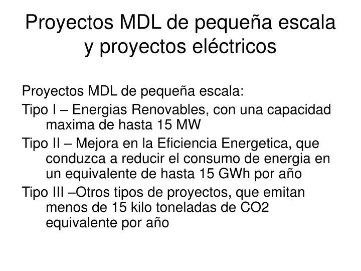Proyectos MDL de pequeña escala y proyectos eléctricos