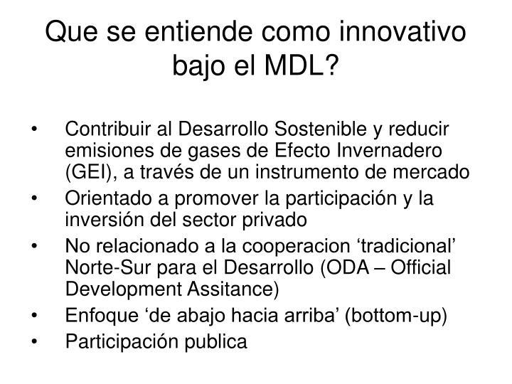 Que se entiende como innovativo bajo el MDL?
