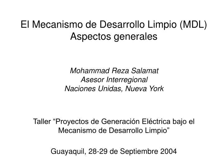 El Mecanismo de Desarrollo Limpio (MDL)