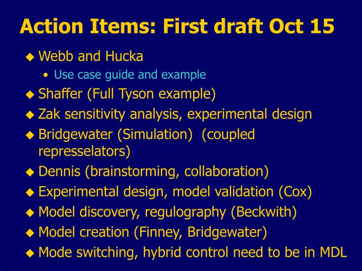 Action Items: First draft Oct 15