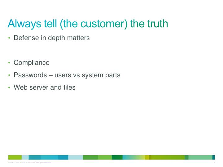Always tell (the customer) the truth