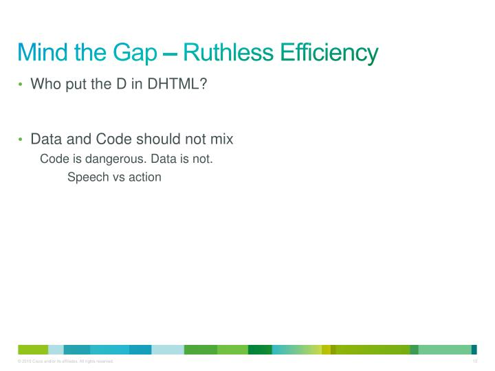 Mind the Gap – Ruthless Efficiency