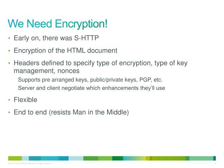 We Need Encryption!