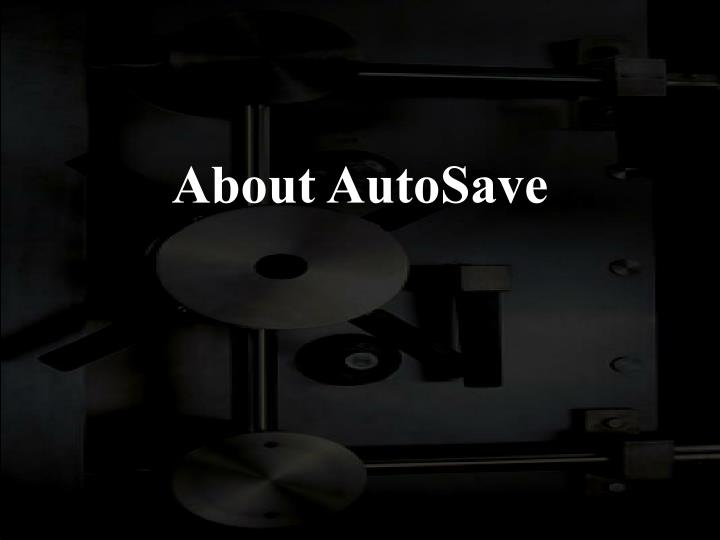 About AutoSave
