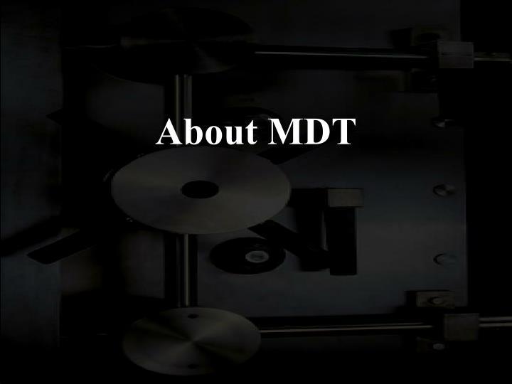 About MDT