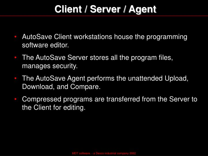 Client / Server / Agent