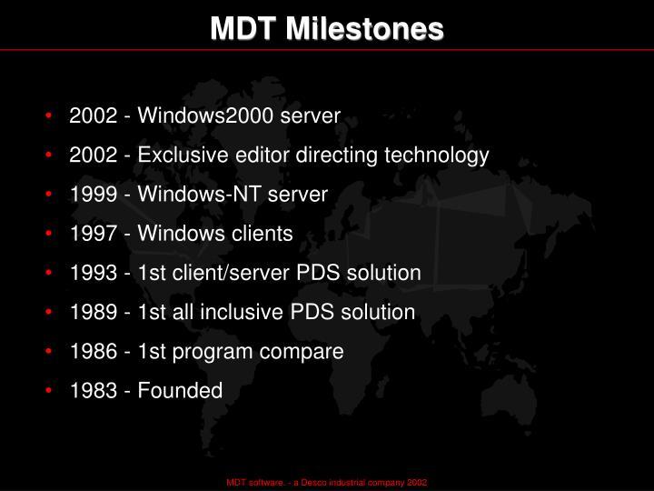 MDT Milestones