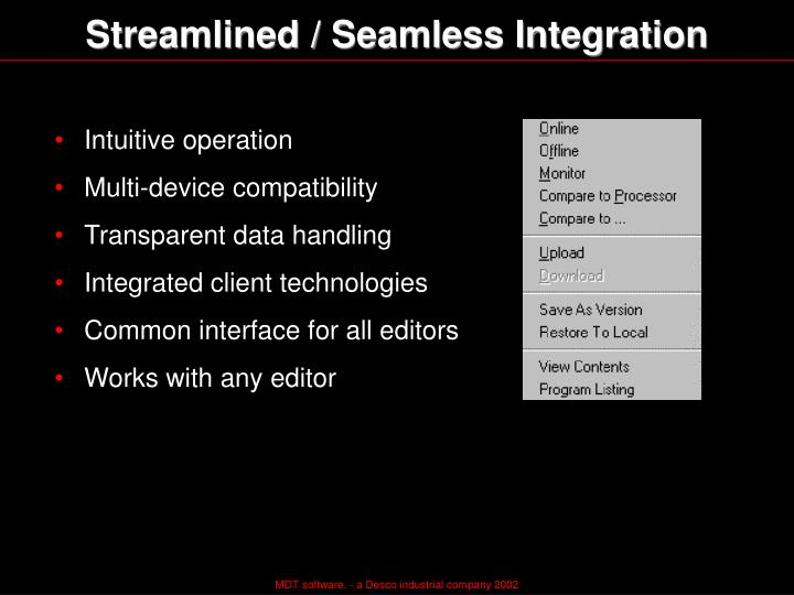 Streamlined / Seamless Integration