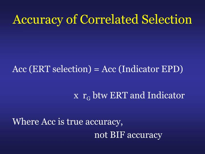 Accuracy of Correlated Selection