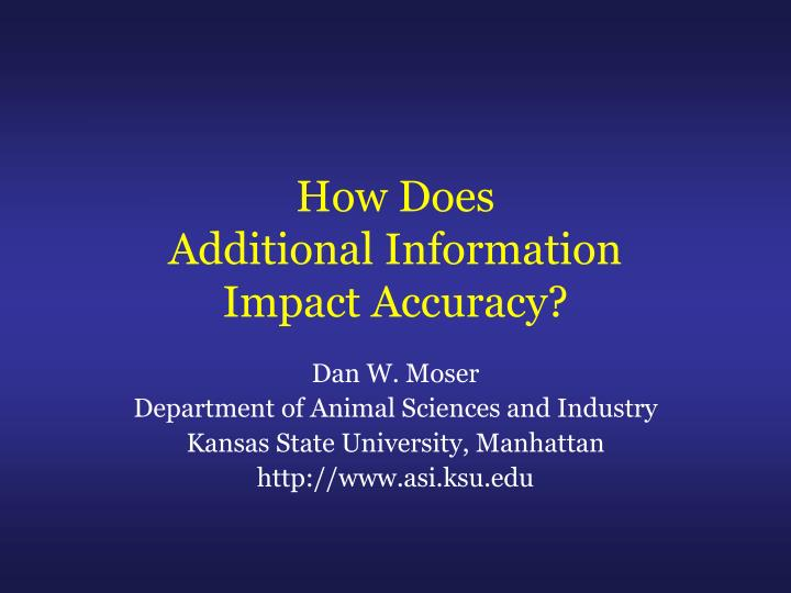 how does additional information impact accuracy