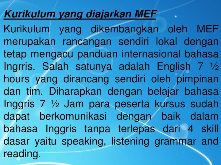 Kurikulum yang diajarkan MEF