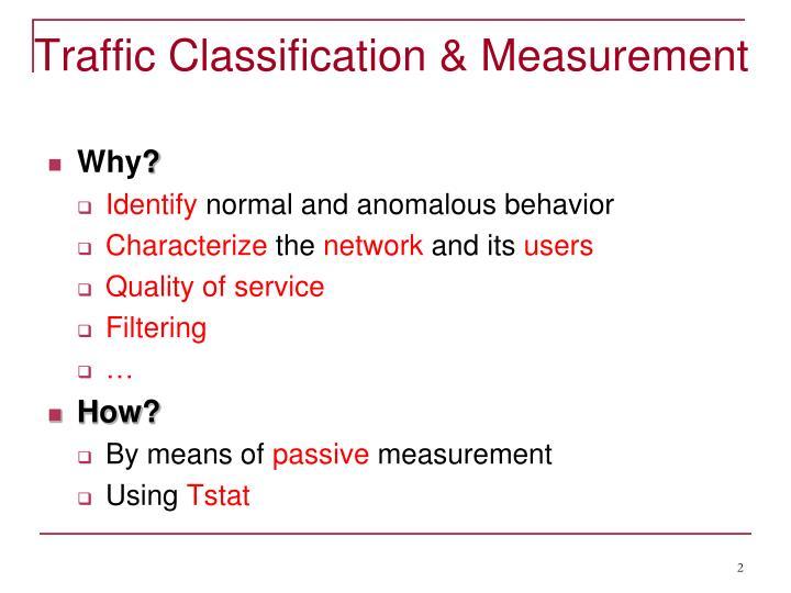 Traffic Classification & Measurement