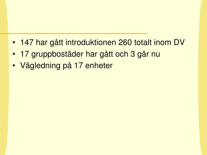 147 har gått introduktionen 260 totalt inom DV
