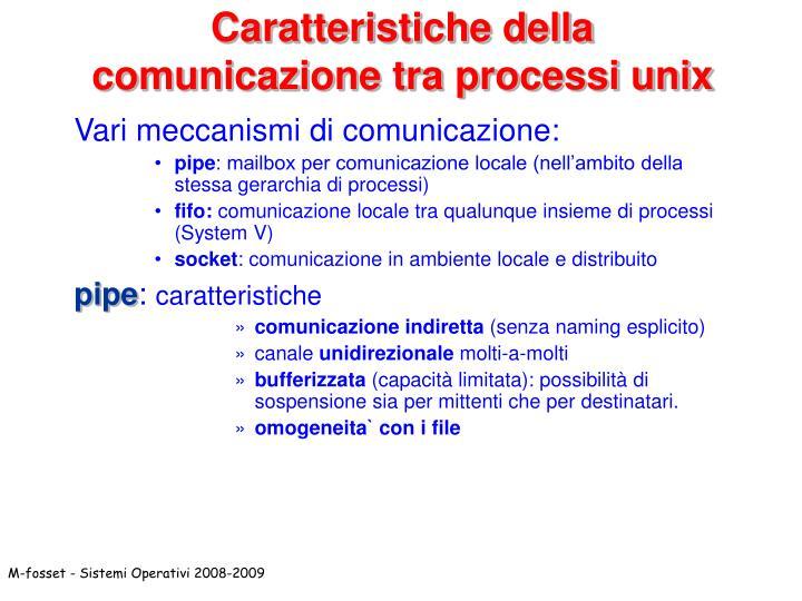 Caratteristiche della comunicazione tra processi unix