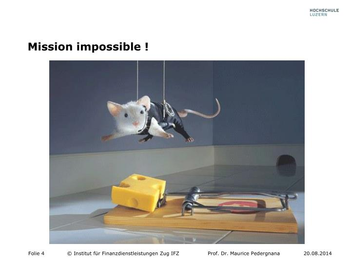 Mission impossible !