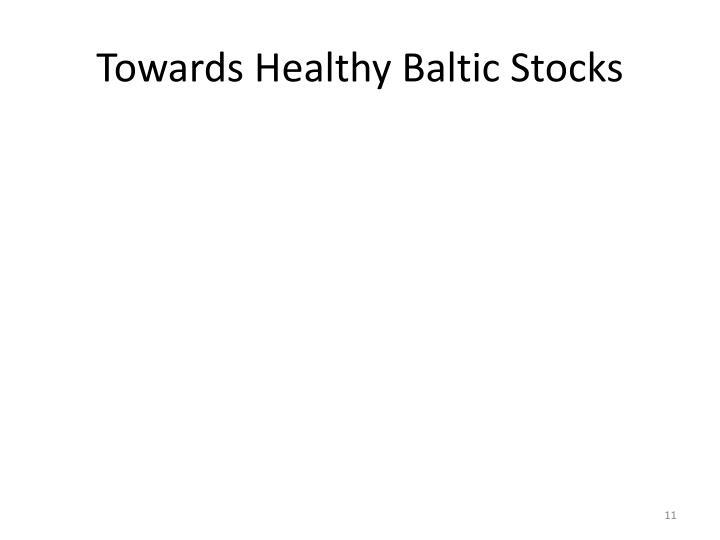 Towards Healthy Baltic Stocks